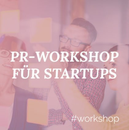 PR-Workshop für Startups