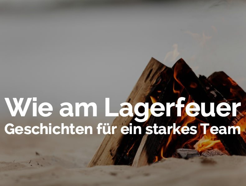 Corporate Campfires: Teambuilding mit Storytelling