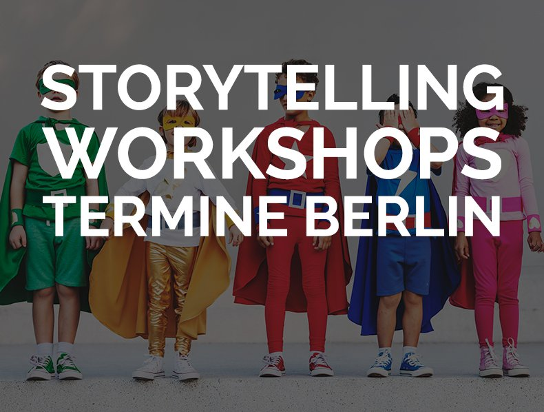 Storytelling Workshops: Termine Berlin