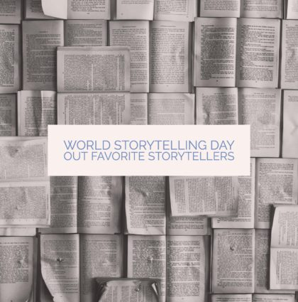 World Storytelling Day – Our Favorite Storytellers