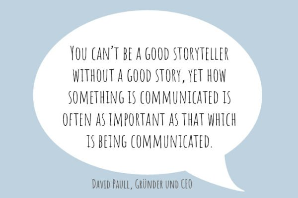 You can't be a good storyteller without a good story. Yet how something is communicated is often as important as that which is being communicated.