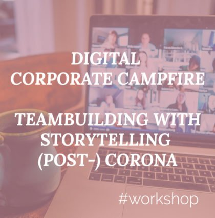 Digital Corporate Campfire: Teambuilding with Storytelling (Post-) Corona
