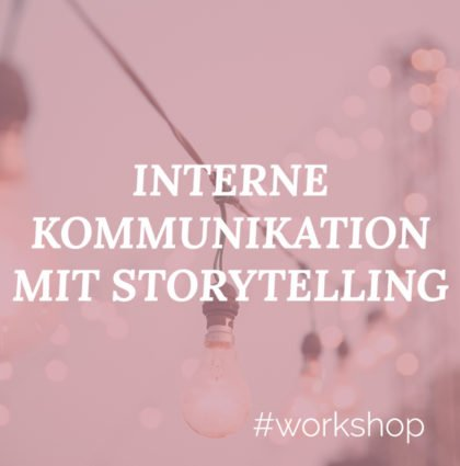 Workshop Interne Kommunikation mit Storytelling